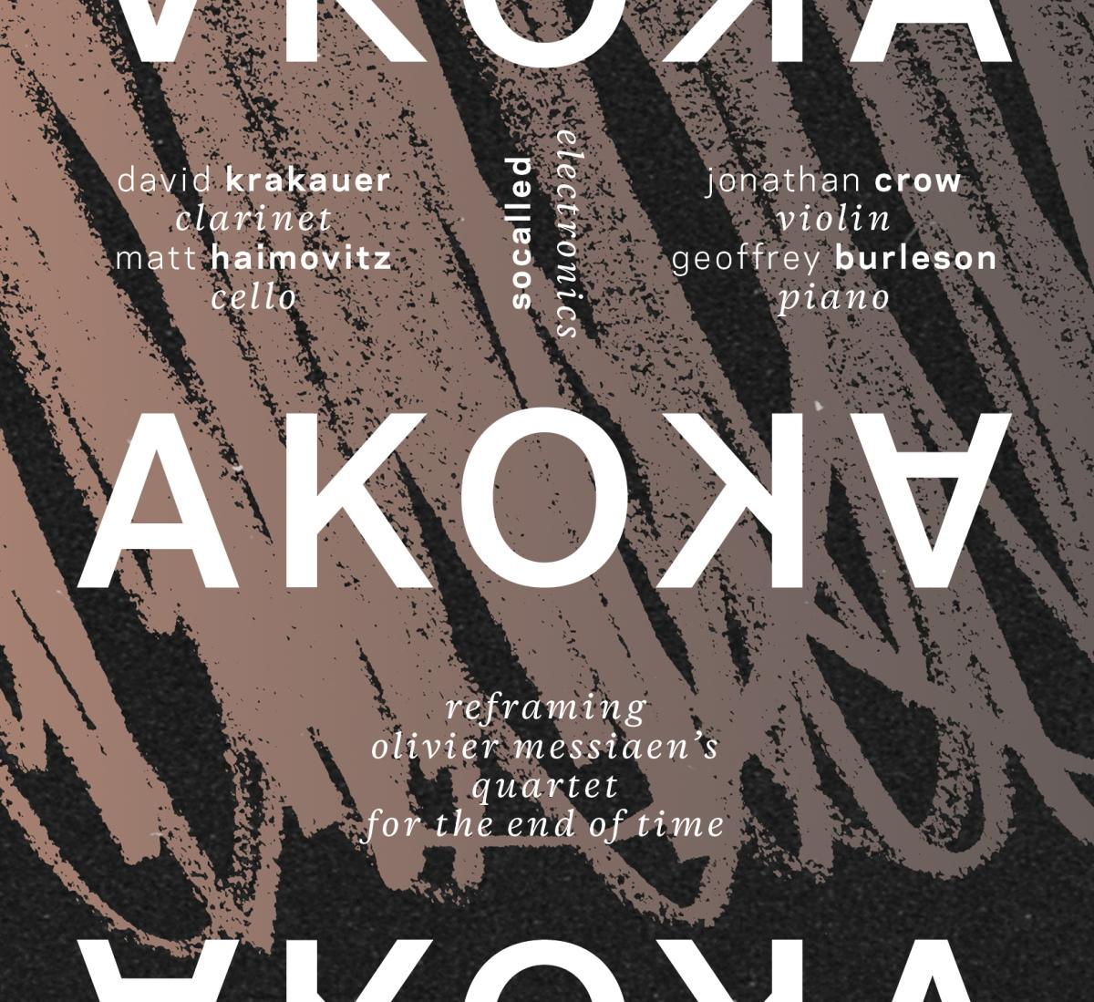 Akoka Reframing Olivier Messiaen S Quartet For The End Of Time